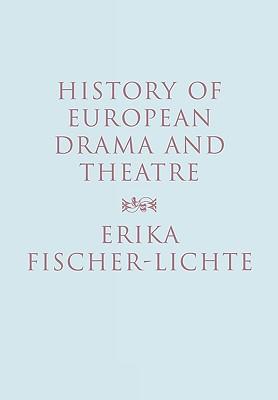History of European Drama and Theatre By Fischer-Lichte, Erika/ Riley, Jo (TRN)